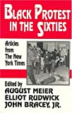 Black Protest in the Sixties : Essays from the New York Times Magazine 1990, , 1558760326