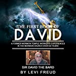 The First Book of David: An Ex-Temple Worker's Experiences in the Mormon Church over 50 Years | Levi Freud