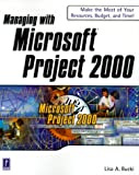 Managing with Microsoft Project 2000, Prima Publishing Staff, 0761519866