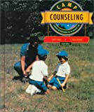 Camp Counseling : Leadership and Programming for the Organized Camp, Meier, Joel F. and Mitchell, Robert, 0697109674