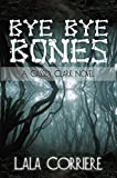 Bye Bye Bones (A CASSIDY CLARK NOVEL Book 1)