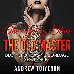 BDSM Erotica: The Young Slave and the Old Master