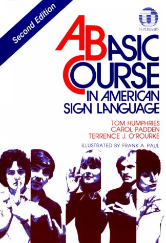 Basic Course in American Sign Language by Harris Communications