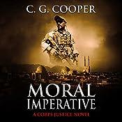 Moral Imperative: A Patriotic Thriller: Corps Justice, Book 7   C. G. Cooper