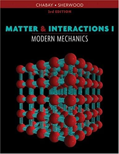 matter and interactions vol 1 modern mechanics third edition rh amazon com Solutions Matter and Interactions Matter and Interactions Solution Manual