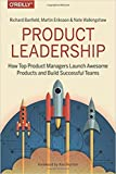 Product Leadership: How Top Product Managers Launch Awesome Products and Build Successful Teams-Paperback