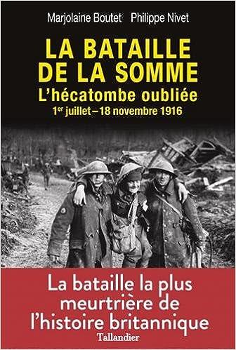 La Bataille de la Somme L'hécatombe oubliée de Marjolaine Boutet (Auteur), Philippe Nivet