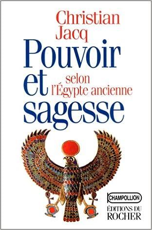 Amazon Fr Pouvoir Et Sagesse Selon L Egypte Ancienne Jacq Christian Livres
