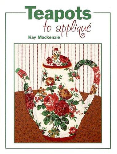Teapots to Appliqué