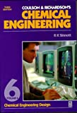 Coulson and Richardson's Chemical Engineering: Chemical Engineering Design v. 6 (Coulson & Richardson's chemical engineering)