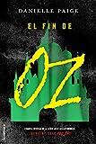 El fin de Oz (Spanish Edition)