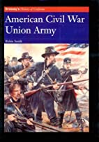 AMERICAN CIVIL WAR: UNION ARMY…