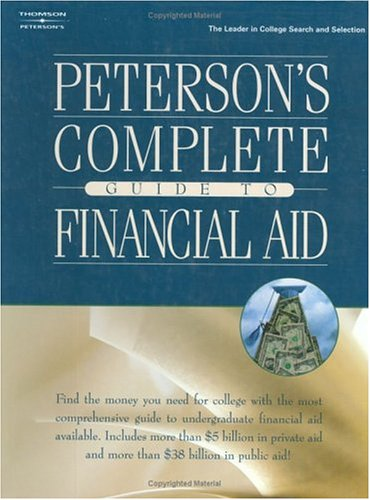 Peterson's Complete Gd Financial Aid 1e (Peterson's Complete Guide to Financial Aid)