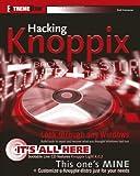 Hacking Knoppix, Scott Granneman, 0764597841