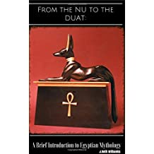 From the Nu to the Duat: A Brief Introduction to Egyptian Mythology