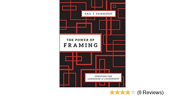 Amazon.com: The Power of Framing: Creating the Language of ...