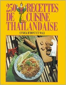 250 Recettes De Cuisine Thailandaise D Hont A Mali 9782733904954