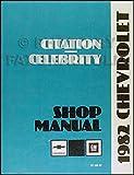 1982 Chevy Citation and Celebrity Repair Shop Manual Original