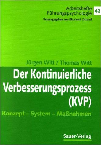 Der Kontinuierliche Verbesserungsprozess (KVP). Konzept - System - Massnahmen