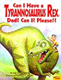 Can I Have a Tyrannosaurus Rex, Dad? Can I? Please!?, Lois G. Grambling, 0816749469