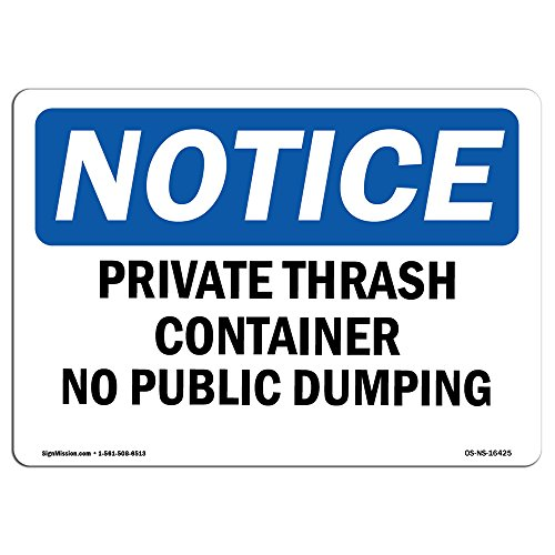 OSHA Notice Signs - Notice Private Trash Container No Public Dumping Sign | Extremely Durable Made in The USA Signs or Heavy Duty Vinyl Label | Protect Your Warehouse & Business from SignMission