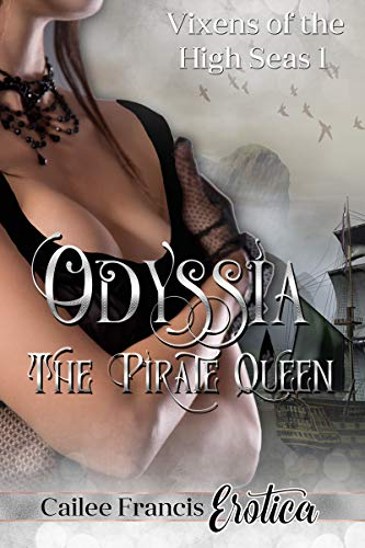 Odyssia, the Pirate Queen (Vixens of the High Seas Book 1