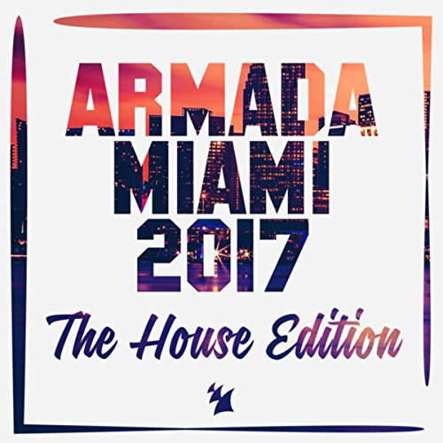 Various Artists - Armada Miami 2017: The House Edition (2017) [WEB FLAC] Download