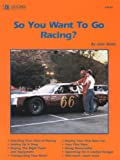 So You Want to Go Racing?, John Webb, 0936834420
