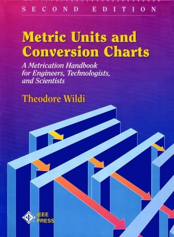 Metric Units and Conversion Charts: A Metrication Handbook for Engineers, Technologists and Scientists