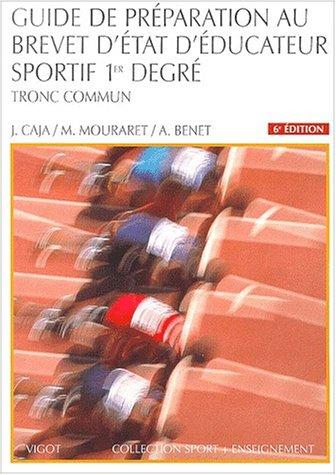 Guide de préparation au brevet d'Etat d'éducateur sportif : 1er degré, tronc commun Broché – 8 juin 2001 Collectif Vigot 2711415058 Enseignement du sport