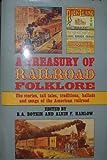 A Treasury of Railroad Folklore, Benjamin A. Botkin, 0517168685