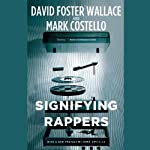 Signifying Rappers | Mark Costello,David Foster Wallace