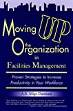 Moving up the Organization in Facilities Management, A. S. Migs Damiani, 1891121030