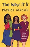 The Way It Is, Patrick Sanchez, 0758204124