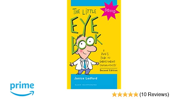 The little eye book a pupils guide to understanding ophthalmology the little eye book a pupils guide to understanding ophthalmology 9781556428845 medicine health science books amazon fandeluxe Gallery