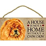 """(SJT63926) A house is not a home without a Chow chow wood sign plaque 5"""" x 10"""""""