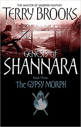The Gypsy Morph: Genesis of Shannara Book Three