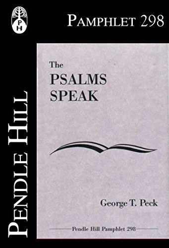 The Psalms Speak (Pendle Hill Pamphlets Book 298)