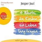 Vier Werte, die Kinder ein Leben lang tragen | Jesper Juul
