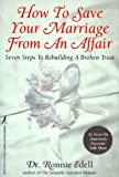 How to Save Your Marriage from an Affair, Ronnie Edell, 0821748866