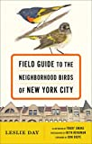 img - for Field Guide to the Neighborhood Birds of New York City book / textbook / text book