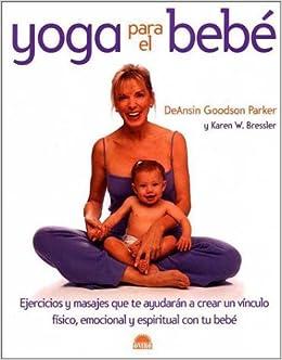 Yoga para el bebe: Amazon.es: Karen W. Bressler, Deansin ...