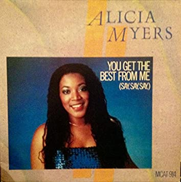 Myers Alicia You Get The Best From Me Say Say Say I Want