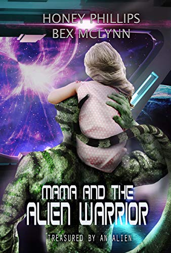 Mama and the Alien Warrior: Treasured by the Alien