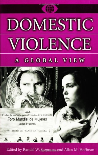 Domestic Violence: A Global View (A World View of Social Issues)