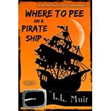 Where to Pee on a Pirate Ship (For ages 10 and up)