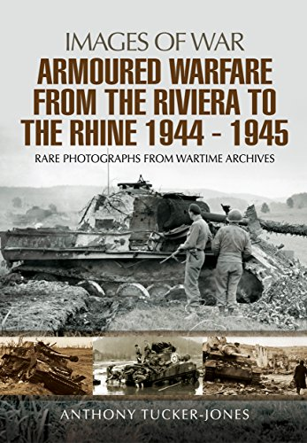 Armoured Warfare from the Riviera to the Rhine 1944 - 1945 (Images of War)