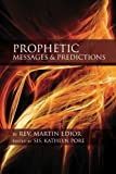 Prophetic Messages and Predictions, Rev. Martin Edior, 146286399X