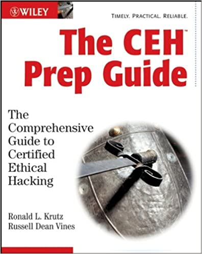 The ceh prep guide the comprehensive guide to certified ethical the ceh prep guide the comprehensive guide to certified ethical hacking ronald l krutz russell dean vines 9780470135921 amazon books fandeluxe Images