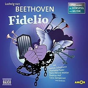 Fidelio (Oper erzählt als Hörspiel mit Musik) Hörspiel